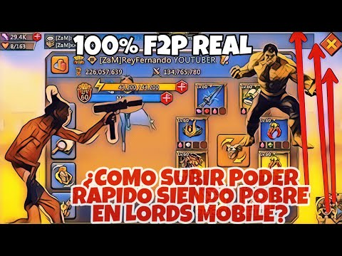 ¿Como Subir Poder Rápido Siendo Pobre En Lords Mobile ? - Solo 100% F2P Real - Lords Mobile Español