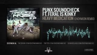 Punx Soundcheck ft  FERAL is KINKY - Heavy medication (Endymion remix)