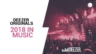 2018 in Music   Year in Review   Deezer Originals