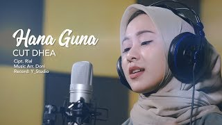 Cut Dhea - Hana Guna Mp3