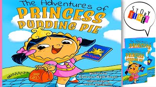 The Adventures of Princess Pudding Pie by Saureen N.Desai | Kids Books Read Aloud | Children's Story