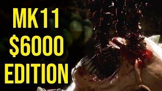 MK11: $6000 Edition...