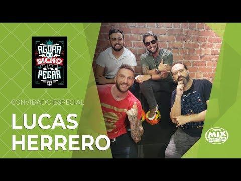 LUCAS HERRERO - Agora O Bicho Vai Pegar - 27022019