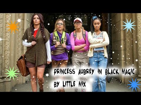 Princess Aubrey in Black Magic by Little Mix