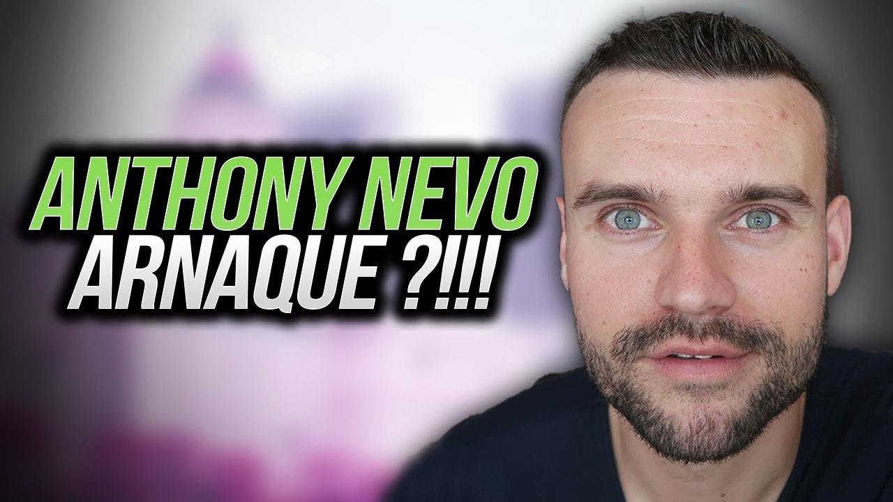 ANTHONY NEVO = GROSSE ARNAQUE ?!!!