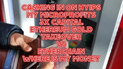HYIP WITHDRAWALS|MY MICROPROFITS|3XCAPITAL|ETHEREUM GOLD TAKEOVER|THE DIFFERENCE WITH ETHERCHAIN