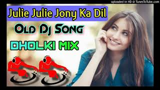 Julie Julie jony ka  Ayay dil Dholki mix.....by musical subu