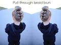 Pull through braid bun - ballet bun