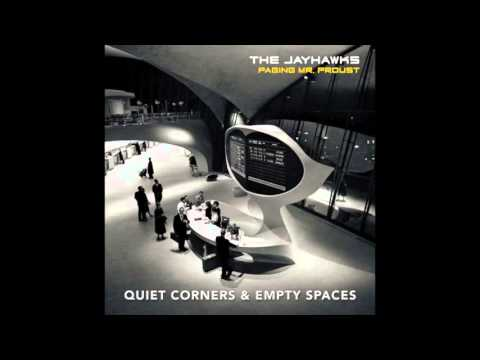 The Jayhawks - Quiet Corners & Empty Spaces