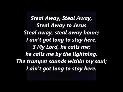 Steal Away Steal Away to Jesus Spiritual LYRICS WORDS BEST TOP POPULAR FAVORITE SING ALONG SONGS