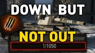 World of Tanks || Down But Not Out