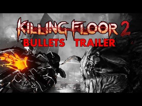 Killing Floor 2 Tribute  Archive  Bullets  1080p 60 fps