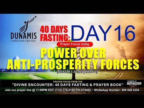 DAY 16 POWER OVER ANTI-PROSPERITY FORCES - 40 DAYS FASTING AND PRAYERS