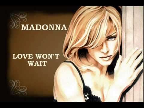 Love Won't Wait (Unreleased song) - Madonna