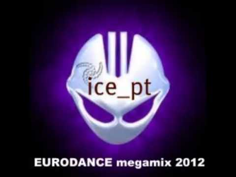 EURODANCE megamix 2012 (dj ice_pt )