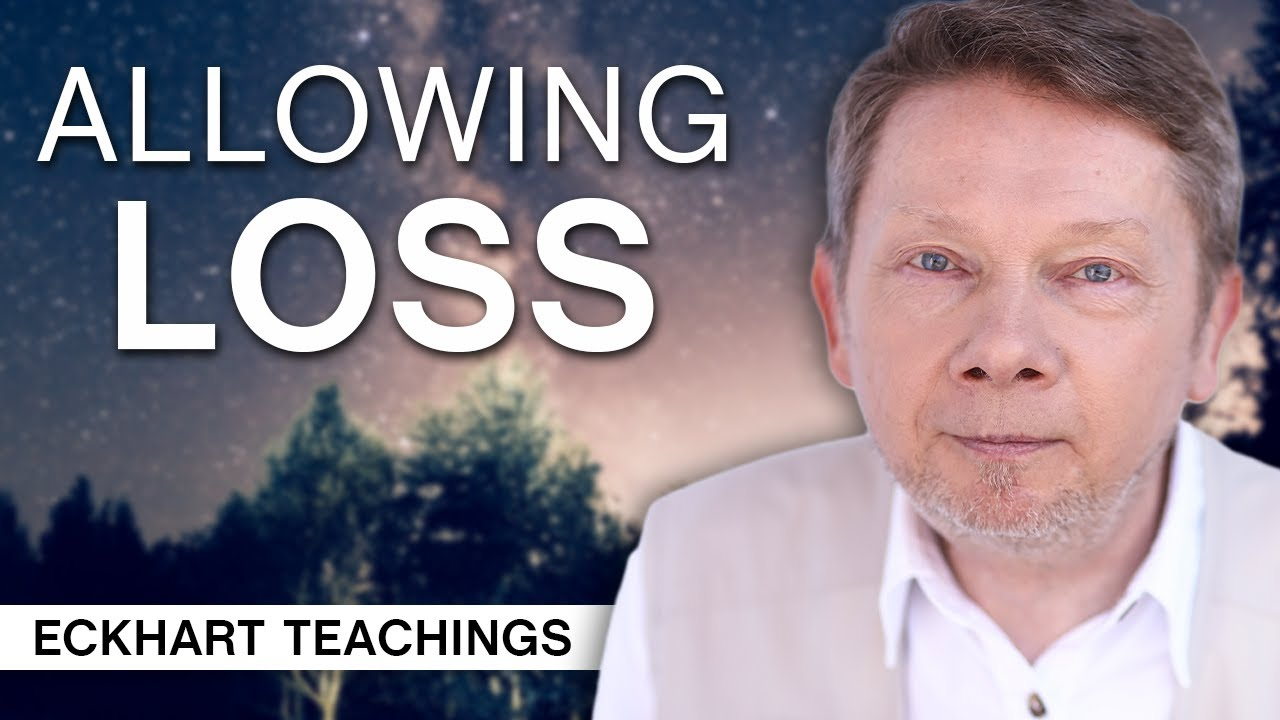 Download Beyond the Form: Allowing Loss | Eckhart Tolle Teachings