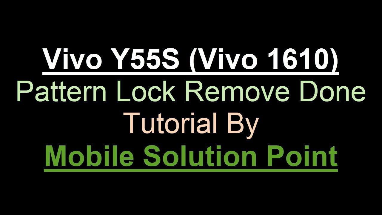 Vivo Y55S (Vivo 1610) Pattern , Password, And Pin Lock Remove Done by  Mobile Solution Point