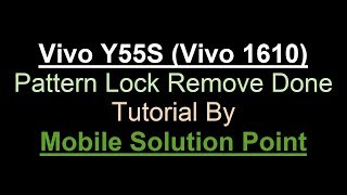 Vivo Y55S (Vivo 1610) Pattern , Password, And Pin Lock Remove Done