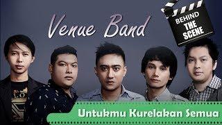 Venue Band - Behind The Scenes Video Klip - Untukmu Kurelakan Semua - TV Musik Indonesia