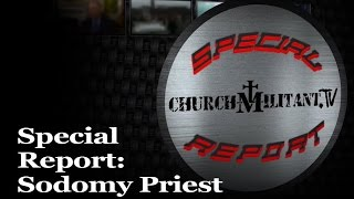 Special Report - Sodomy Priest