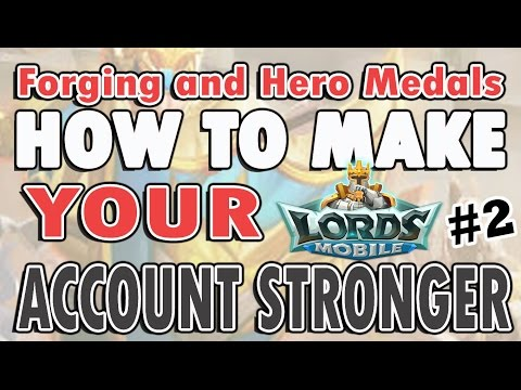 Lords Mobile-How To Make Your Account Stronger #2/Forging Equipment And Hero Medals