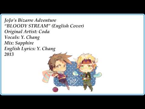 """Bloody Stream""  - JOJO'S BIZARRE ADVENTURE (English Cover by Y. Chang)"