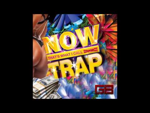 NOW That's What I Call Trap Vol 1
