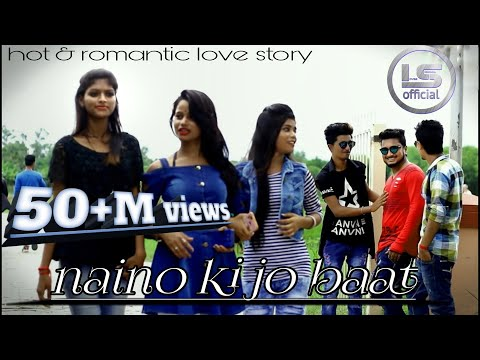 Naino ki baat to naina jane hai | The sweet love story | 2018
