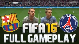 FIFA 16 FULL GAMEPLAY PSG VS FC BARCELONA