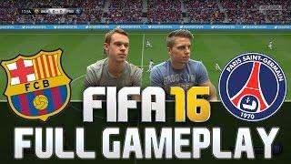 FIFA 16 FULL GAMEPLAY PSG VS FC BARCELONA 'NEW SKILLS' [HD+ 60FPS PS4 / XBOX ONE]