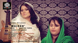 """ WAJOOD "" RINA DAVID ft TEHMINA TARIQ ""OFFICIAL RELEASE"" FULL SONG"