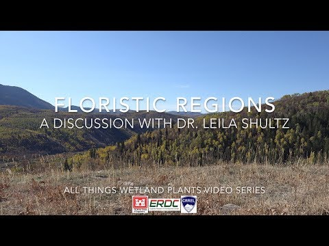 Floristic Regions: A Discussion With Dr. Leila Shultz