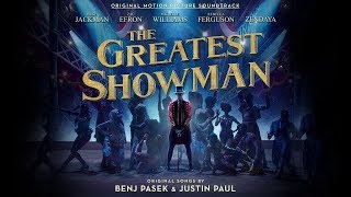 The Greatest Showman Soundtrack 2018 -full album