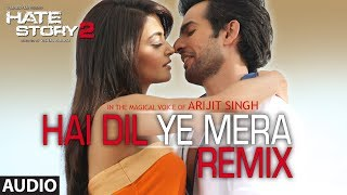 Hai Dil Ye Mera - Remix | Full Audio Song | Ari...