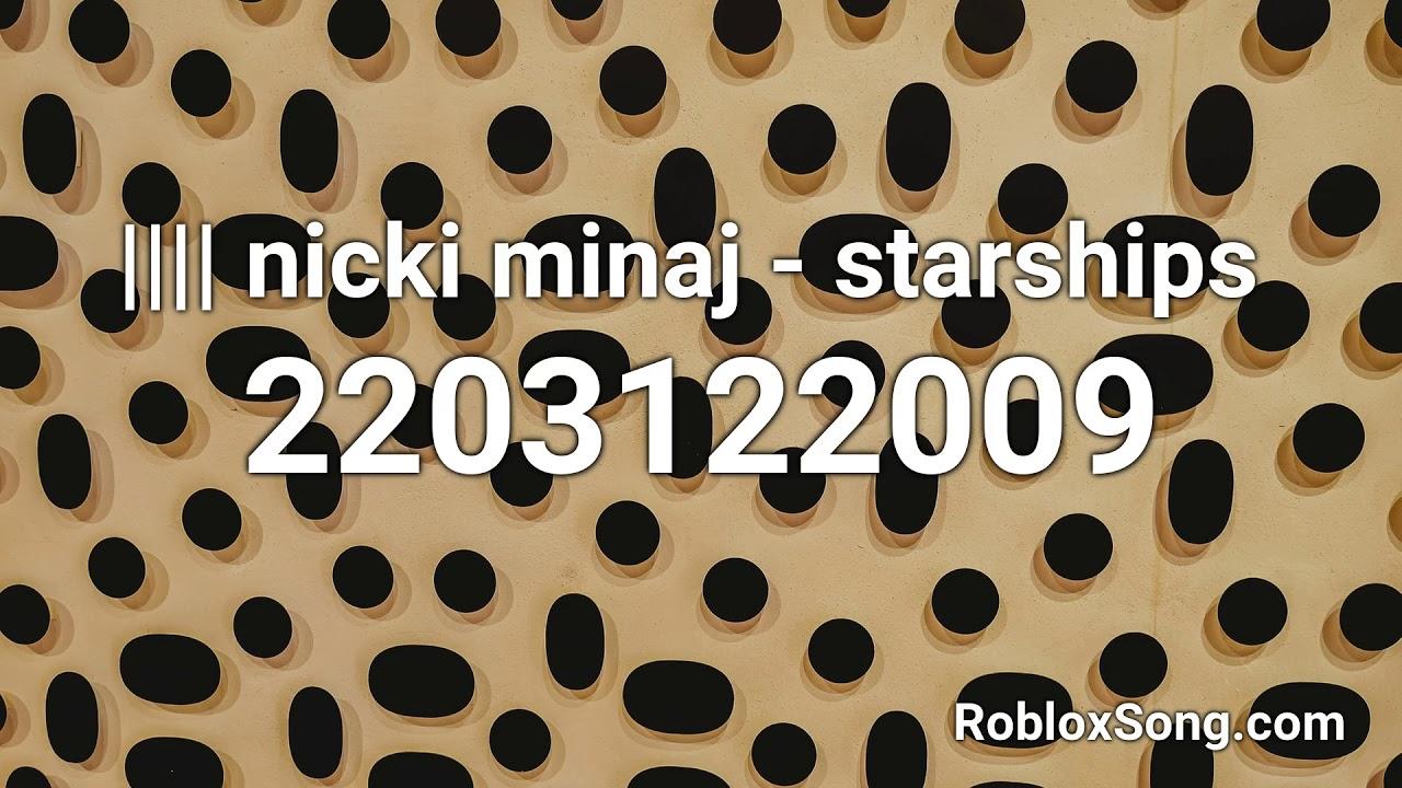 F Nicki Minaj Starships Roblox Id Roblox Music Code Youtube