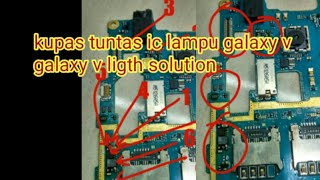 samsung galaxy v ligth solution(kupas tuntas ic lampu samsung galaxy v)