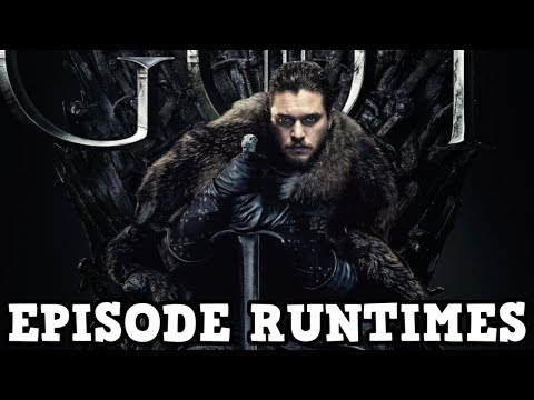 Jake Dill - The Run Times for GoT Season 8 Episodes Released