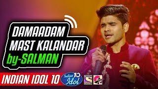 Damaadam Mast Kalandar Salman Ali - Indian Idol 10 - Neha Kakkar - 8 December 2018.mp3