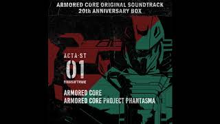 ARMORED CORE & ARMORED CORE PROJECT PHANTASMA - Disc 01 | ARMORED CORE OST 20th ANNIVERSARY BOX