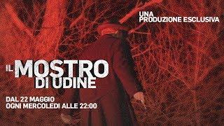 Il mostro di Udine - Dal 22 maggio