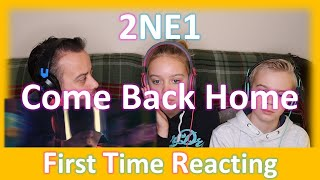 2NE1 - Come Back Home | Reaction