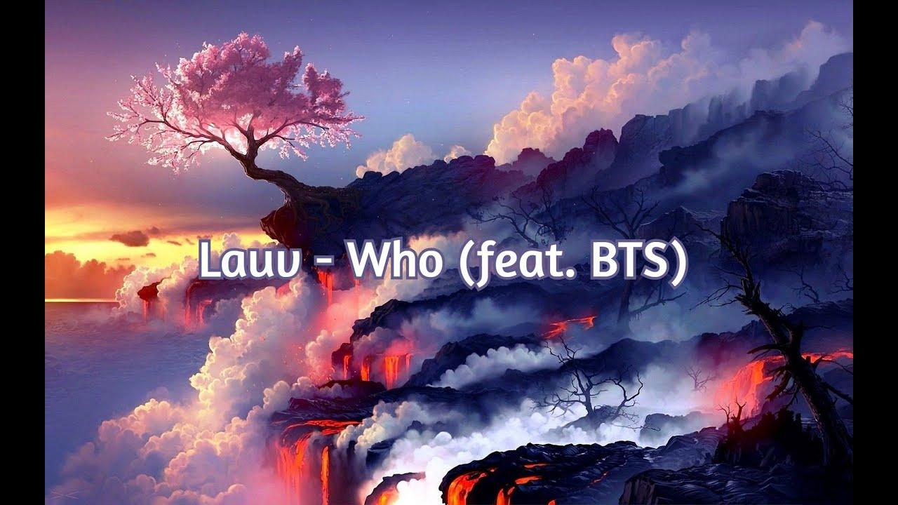 lauv - who ft. bts (slowed + reverb) 1 Hour + Lyrics