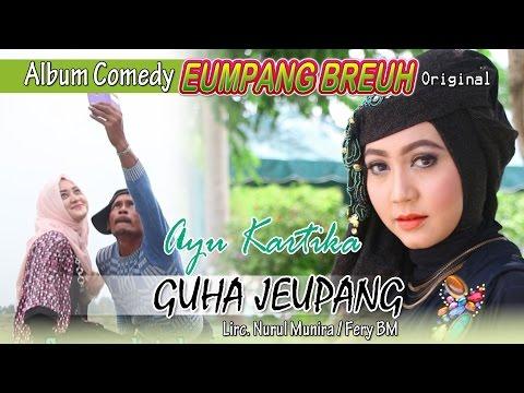 AYU KARIKA - GUHA JEUPANG ( Album Eumpang breuh Original )