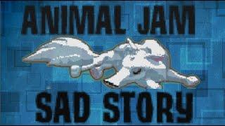 ANIMAL JAM SAD STORY - I