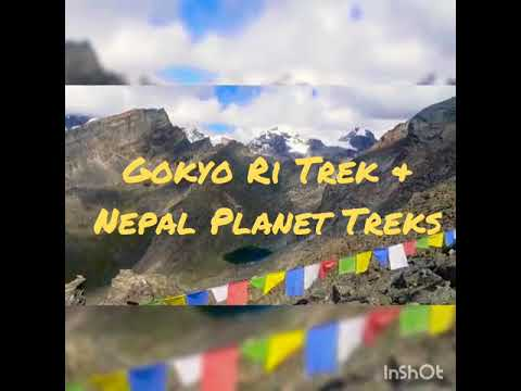 Gokyo Ri Trek 2018 with nepal planet treks