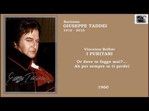 Baritono GIUSEPPE TADDEI - I Puritani