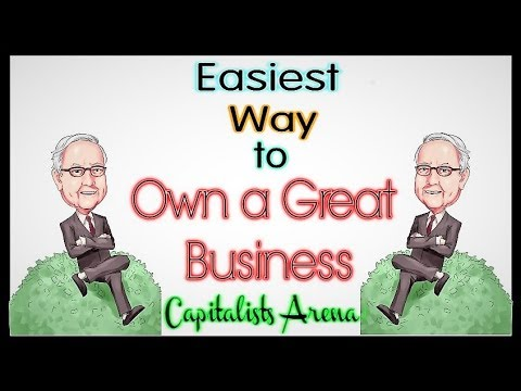 Easiest Way to Own a Great Business | 2018 | by CAPITALISTS ARENA