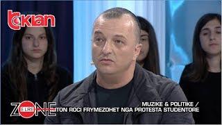 Zone e lire - Kliton Roci frymezohet nga protesta studentore! (15 mars 2019)
