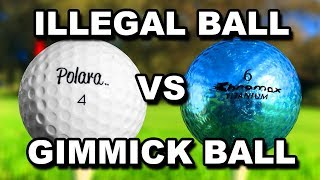 ILLEGAL GOLF BALL VS GIMMICK GOLF BALL  - IT CHEATS