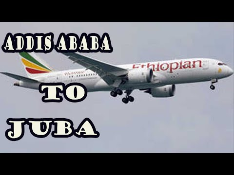 Ethiopian airlines. My trip from Addis Ababa to Juba